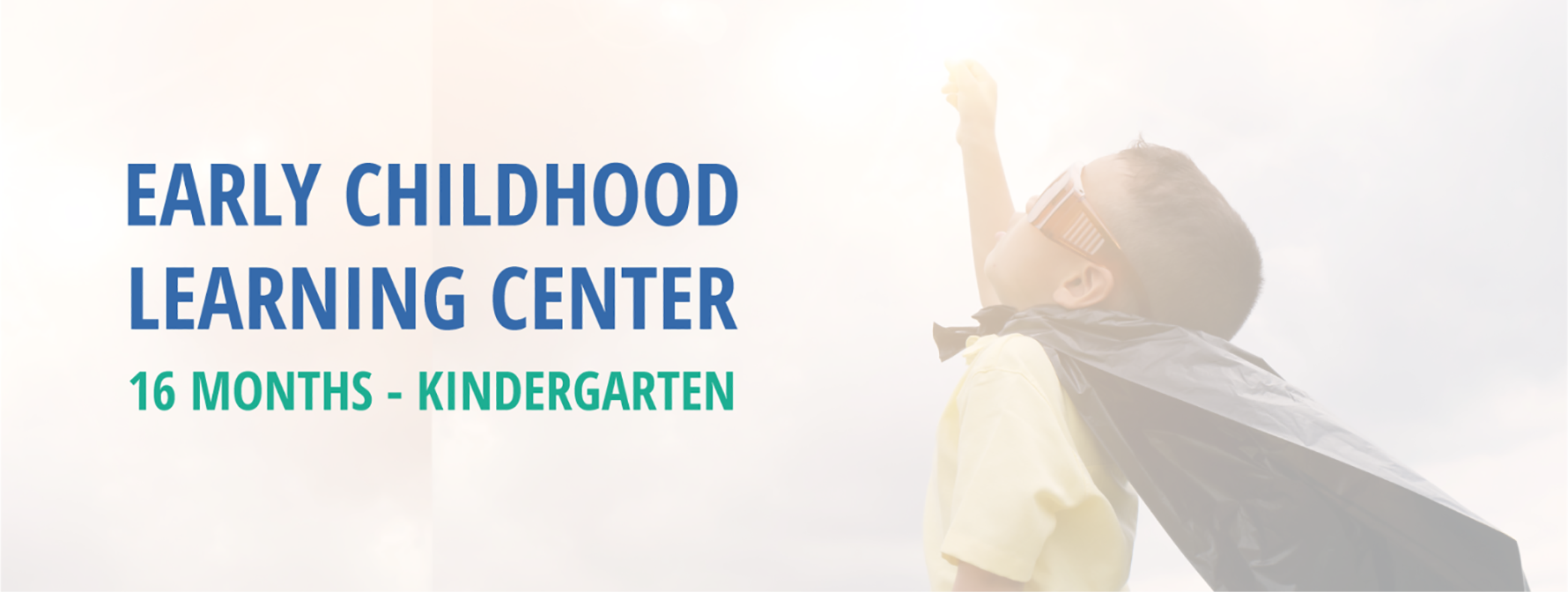 Early Childhood Learning Center: 16-months-Kindergarten. Image of a child in a superhero costume
