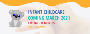 Infant Childcare for 6 weeks to 16 months coming March 2021